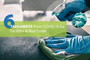 Facilities & Real Estate COVID-19 Takeaways